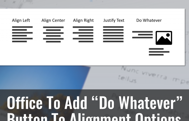 """Office To Add """"Do Whatever"""" Button To Alignment Options"""