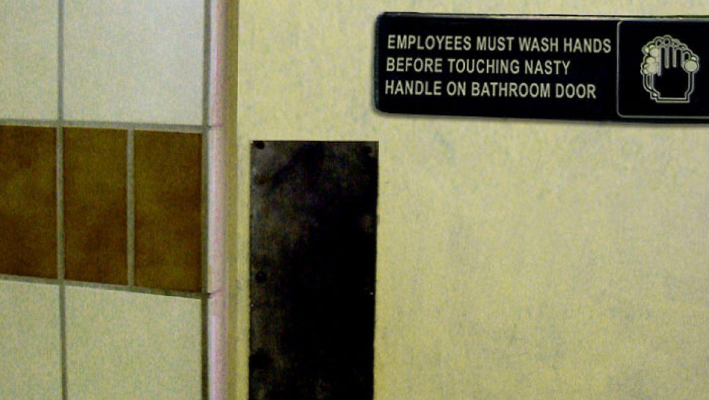 Employees must wash hands before touching nasty handle on bathroom door